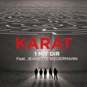 1 mit Dir von Karat