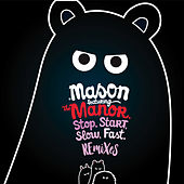 Stop Start Slow Fast (The Remixes) de Mason