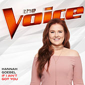If I Ain't Got You (The Voice Performance) by Hannah Goebel