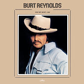 Ask Me What I Am de Burt Reynolds