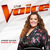 Shape Of You (The Voice Performance) by Amber Sauer