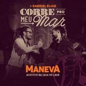 Corre Pro Meu Mar (Acústico / Ao Vivo) by Maneva
