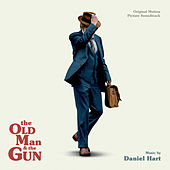 The Old Man And The Gun (Original Motion Picture Soundtrack) von Daniel Hart
