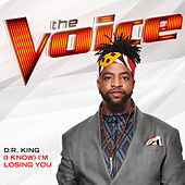 (I Know) I'm Losing You (The Voice Performance) de Dr King