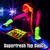 Superfresh Top Dance von Various Artists