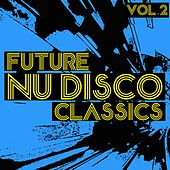 Future Nu Disco Classics, Vol. 2 von Various Artists