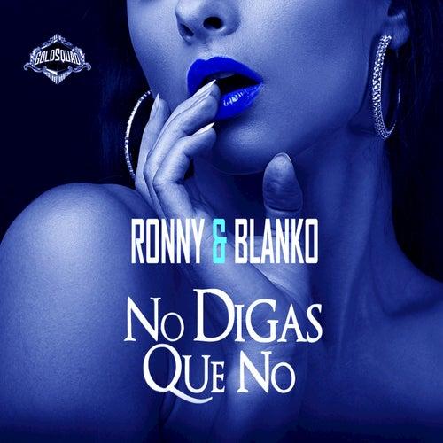 No Digas Que No von Ronny