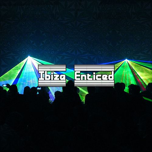 Ibiza Enticed by CDM Project
