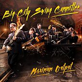 Maximum Output fra Big City Swing Committee