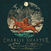 When I Was Yours & You Were Mine by Charlie Shafter
