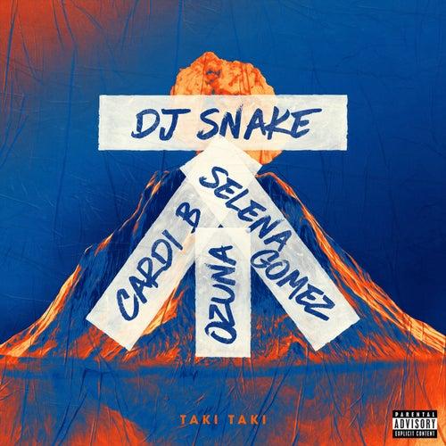 Taki Taki (feat. Cardi B, Ozuna & Selena Gomez) by DJ Snake