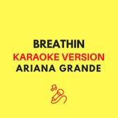 breathin (Karaoke Version - Ariana Grande) by JMKaraoke