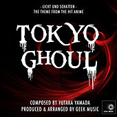 Tokyo Ghoul - Licht Und Schatten - Main Theme by Geek Music