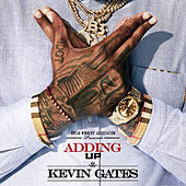Adding Up by Kevin Gates