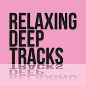 Relaxing Deep Tracks by Various Artists