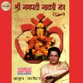Shree Ganpati Gayatri Mantra by Anup Jalota