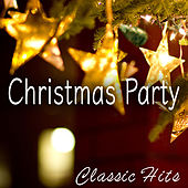 Christmas Party Classic Hits by Various Artists