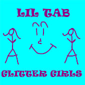 Glitter Girls by Lil Tab