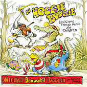 Le Hoogie Boogie: Louisiana French Music For Children by Michael Doucet