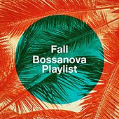 Fall Bossanova Playlist de Various Artists