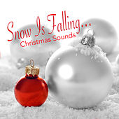 Snow Is Falling... Christmas Sounds by Various Artists