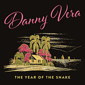 The Year of the Snake van Danny Vera