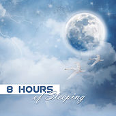 8 Hours of Sleeping (Tranquility Deep Sleep, REM Phase, New Age Nature Music, Calm & Peace) by Sleeping Music Zone