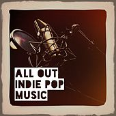 All out Indie Pop Music by Various Artists