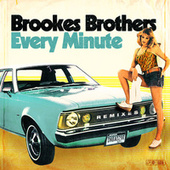Every Minute (Remixes) by Brookes Brothers