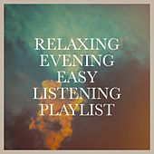 Relaxing Evening Easy Listening Playlist de Various Artists