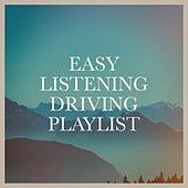 Easy Listening Driving Playlist by Various Artists
