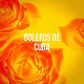Boleros de Cuba de Various Artists