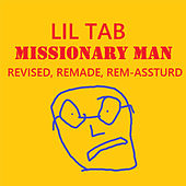 Missionary Man REVISED REMADE REM-ASSTURD by Lil Tab