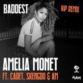 Baddest (VIP Remix) by Amelia Monét