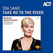 Take Me to the River by Ida Sand with Stockholm Underground