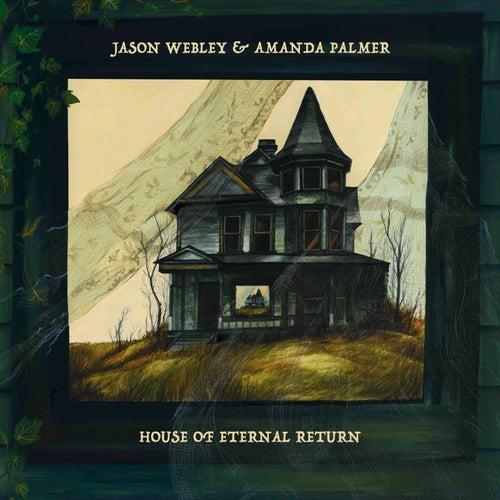 House of Eternal Return von Amanda Palmer