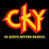 96 Quite Bitter Beings by CKY