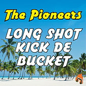 Long Shot Kick De Bucket by The Pioneers