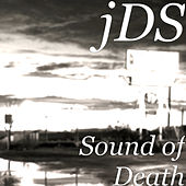 Sound of Death by JDS