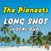 Long Shot (Vocal Dub) by The Pioneers
