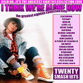 I Think We're Alone Now - The Greatest Eighties Collection Ever von Various Artists