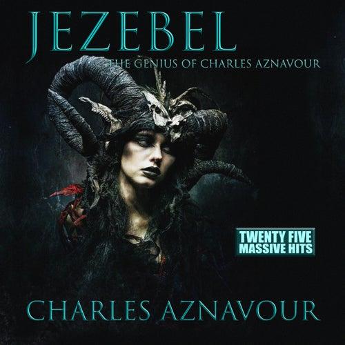 Jezebel - The Genius of Charles Aznavour de Charles Aznavour