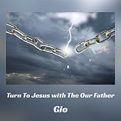Turn To Jesus with The Our Father van Gio