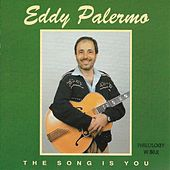 The Song Is You by Eddy Palermo
