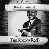 The King of R&B by Junior Parker