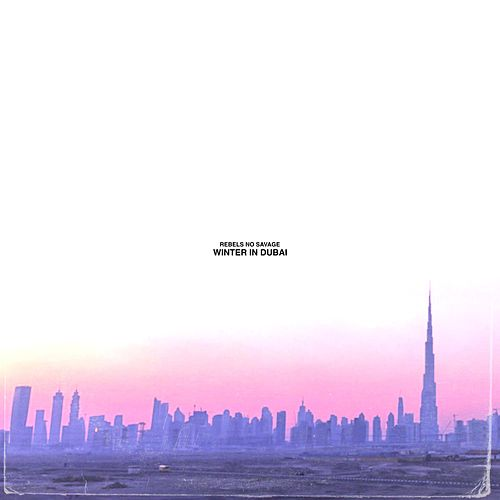 Winter in Dubai by Rebels No Savage