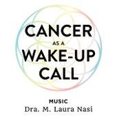 Cancer as a Wake-up Call: Instrumental de Dra. M. Laura Nasi