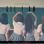 All I Am (Electro Mix) von Fabian Laumont