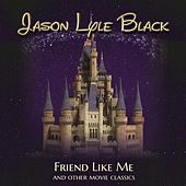 Friend Like Me by Jason Lyle Black