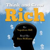 Think and Grow Rich - Read by Russ Williams by Napoleon Hill